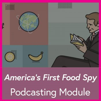 America's First Food Spy Podcasting Module