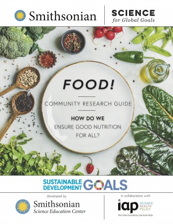 Image of the cover for Smithsonian Science for Global Goals Food! How do we ensure good nutrition for all?