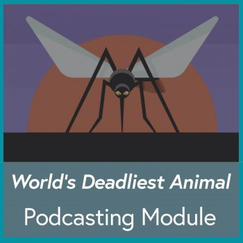 World's Deadliest Animal Podcasting Module