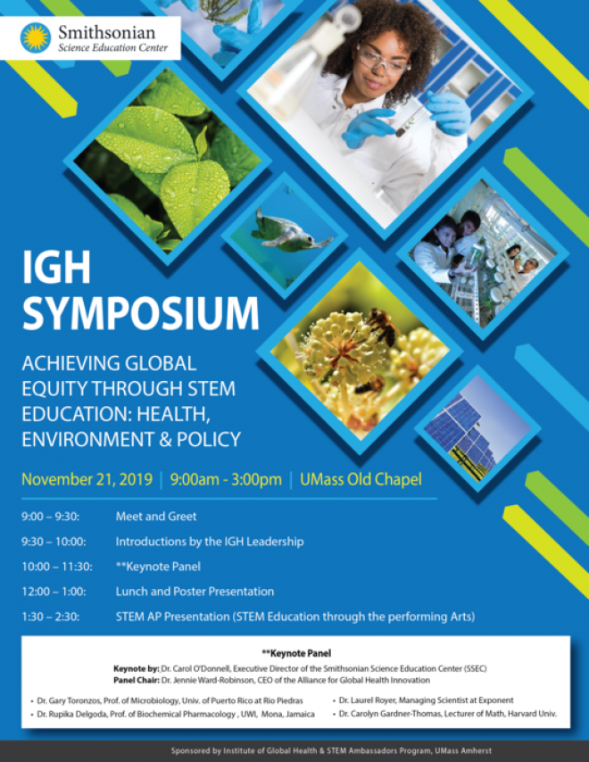 """Poster identifying Dr. Carol O'Donnell as a keynote speaker at the Institute for Global Health (IGH) Symposium """"Achieving Global Equity through STEM Education: Health, Environment & Policy"""""""