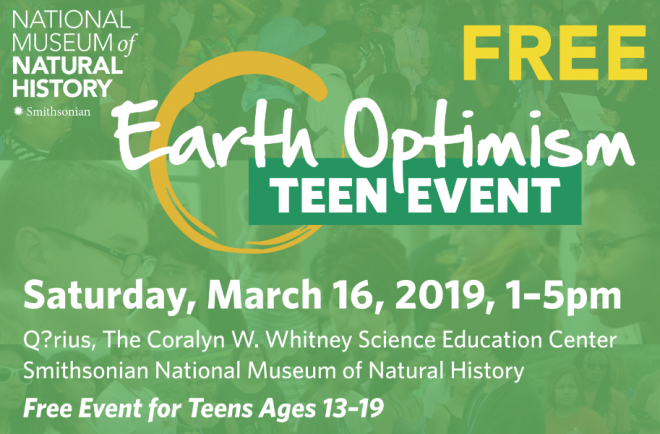 Free Earth Optimism Teen Event on March 16 at the Smithsonian National Museum of Natural History